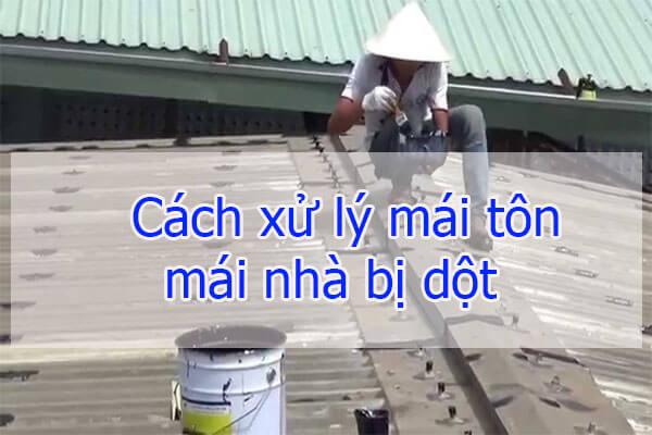 Cách xử lý mái tôn, mái nhà bị dột